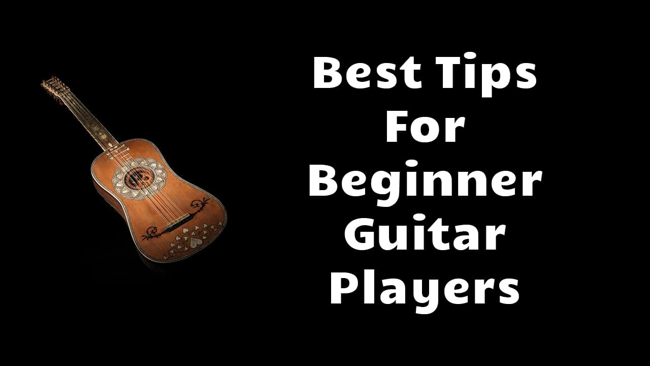 Best Tips For Beginner Guitar Players - Featured Image