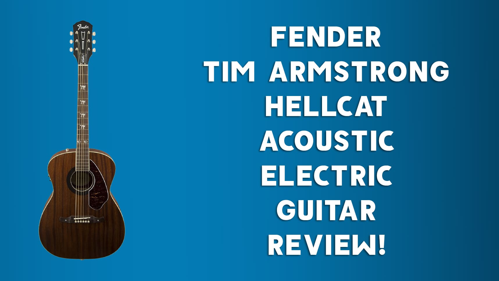 Fender Tim Armstrong Hellcat Acoustic Guitar Review
