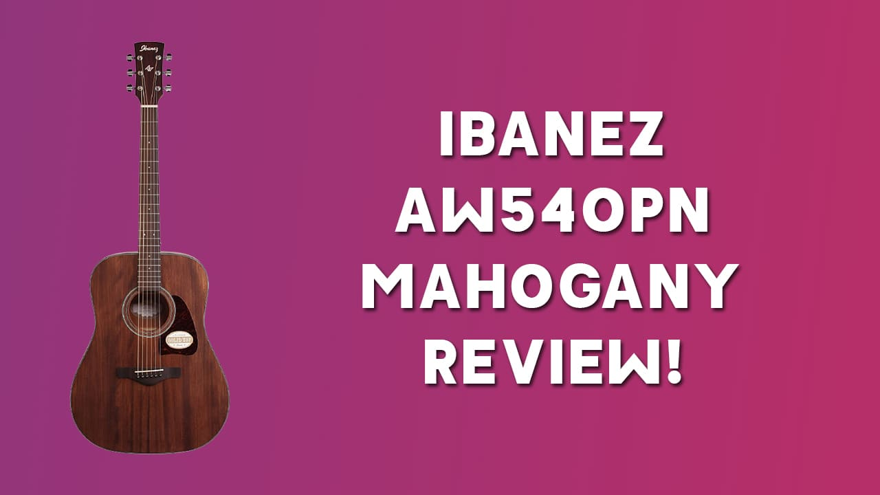 Ibanez AW54OPN Mahogany Review!