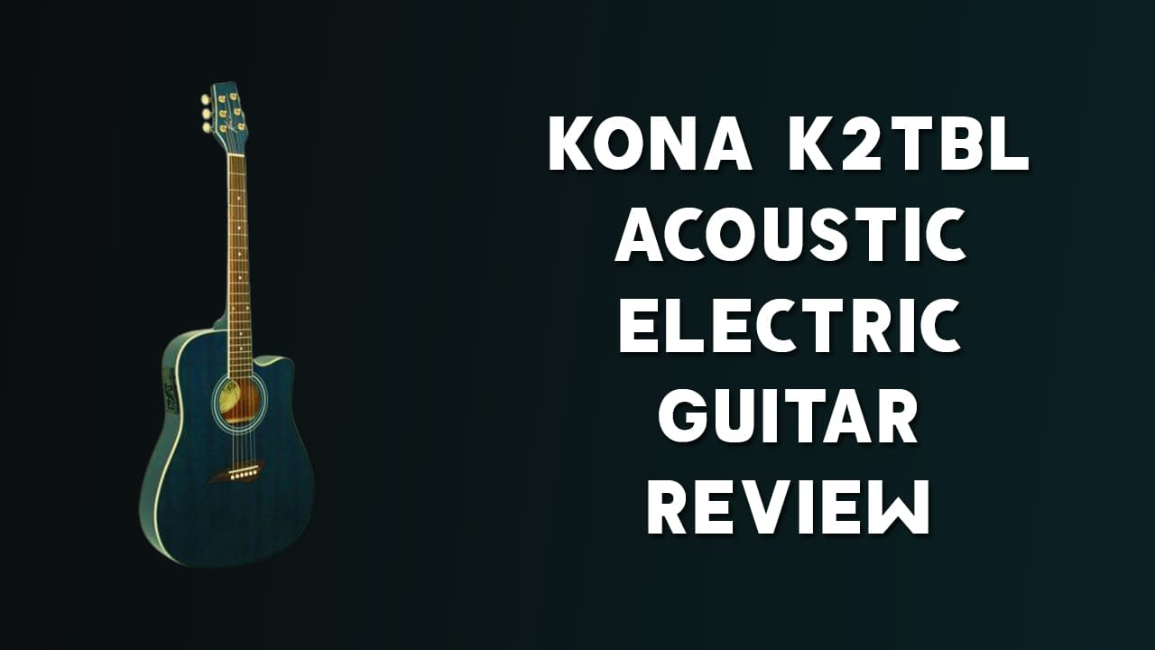Kona K2TBL Acoustic Electric Guitar Review!
